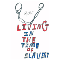 #275 - Living in the Time of Slavery