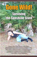 Gone Wild! Surviving the Sunshine State
