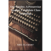 #1653 Our Stories: A Preservice Teacher Candidate Class Anthology