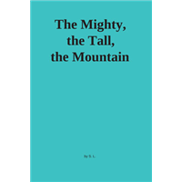 #268 - The Mighty, the Tall, the Mountain