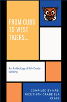 #2471 From Cubs to West Tigers: An Anthology of 8th Grade
